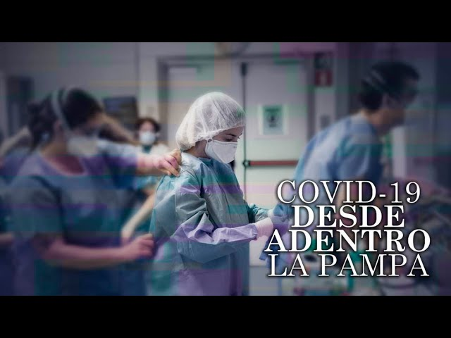 Covid-19 DESDE ADENTRO La Pampa