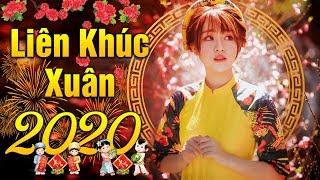 Liên Khúc Xuân 2020 Đặc Sắc Đón Tết - LK Nhạc Tết 2020 Mừng Năm Mới Xuân Sang