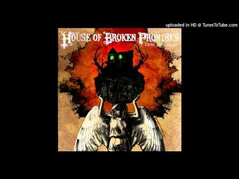 House Of Broken Promises -