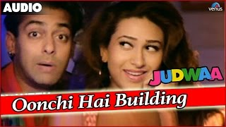 Judwaa : Oonchi Hai Building Full Audio Song With Lyrics | Salman Khan, Karishma Kapoor, Rambha |