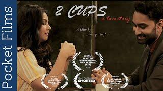 2 Cups - A Hindi romantic short film
