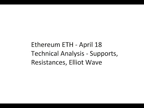 Ethereum ETH - April 18 Technical Analysis - Supports, Resis