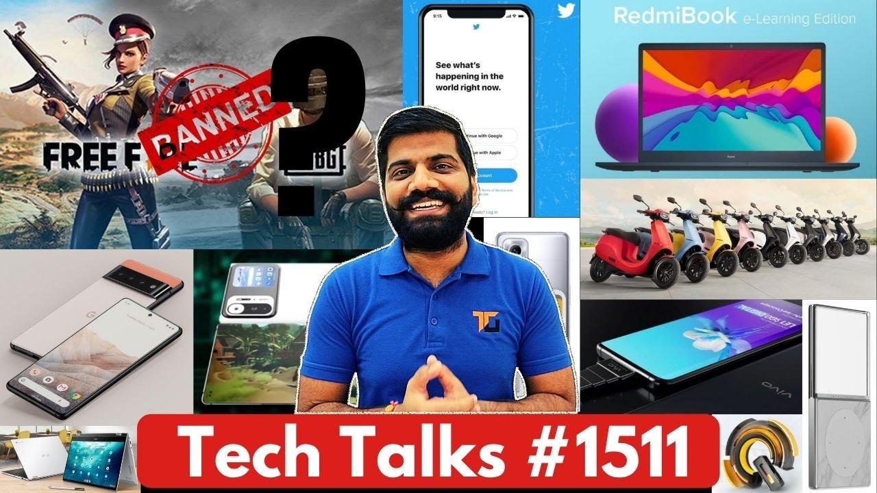 Tech Talks #1511 - BGMI, FreeFire India BAN?, Pixel 6 Pro Launch, Mi Mix 4, vivo Superzoom Camera