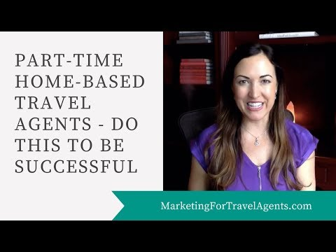 How to be a Successful Part Time Travel Agent From Home