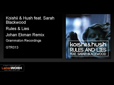 Koishii & Hush feat. Sarah Blackwood - Rules & Lies (Johan Ekman Remix)
