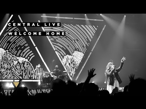 Welcome Home - Central Live
