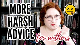 MORE Harsh Writing Advice! (Tough Love For Authors)