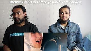 Gambar cover Brothers React to Ahmad ya habibi versi Sabyan