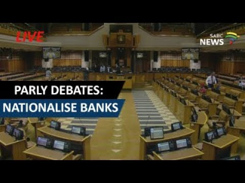 Debate in Parliament: Motion of the EFF to nationalise banks