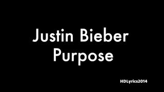Justin Bieber  - Purpose Lyrics