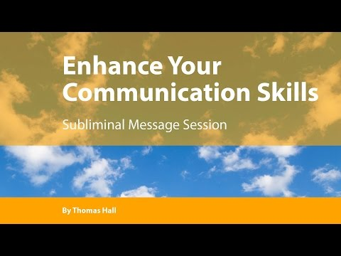 Enhance Your Communication Skills - Subliminal Message Session - By Thomas Hall
