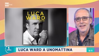 Luca Ward a Unomattina - Unomattina 08/04/2021