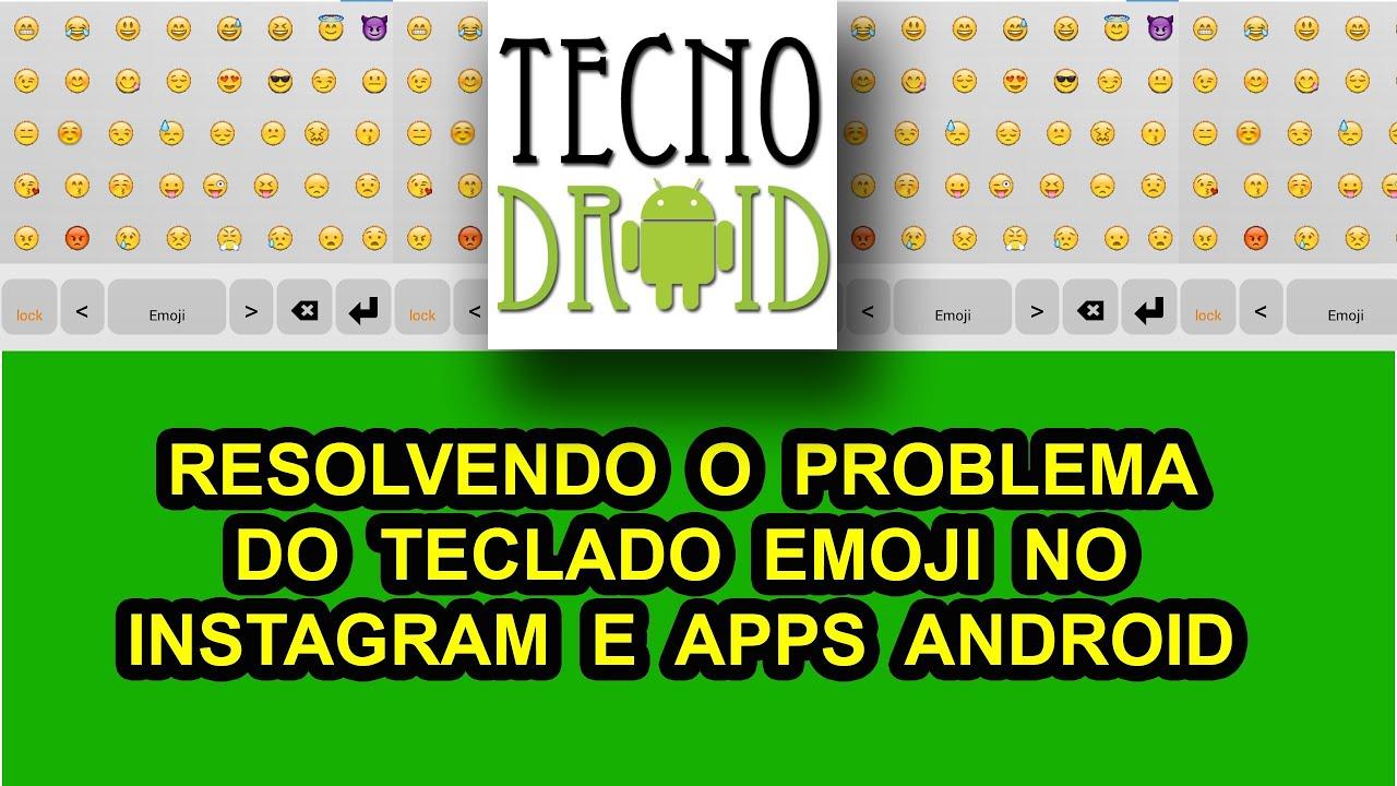 Resolvendo o problema do teclado emoji no instagram e apps android resolvendo o problema do teclado emoji no instagram e apps android youtube ccuart Images