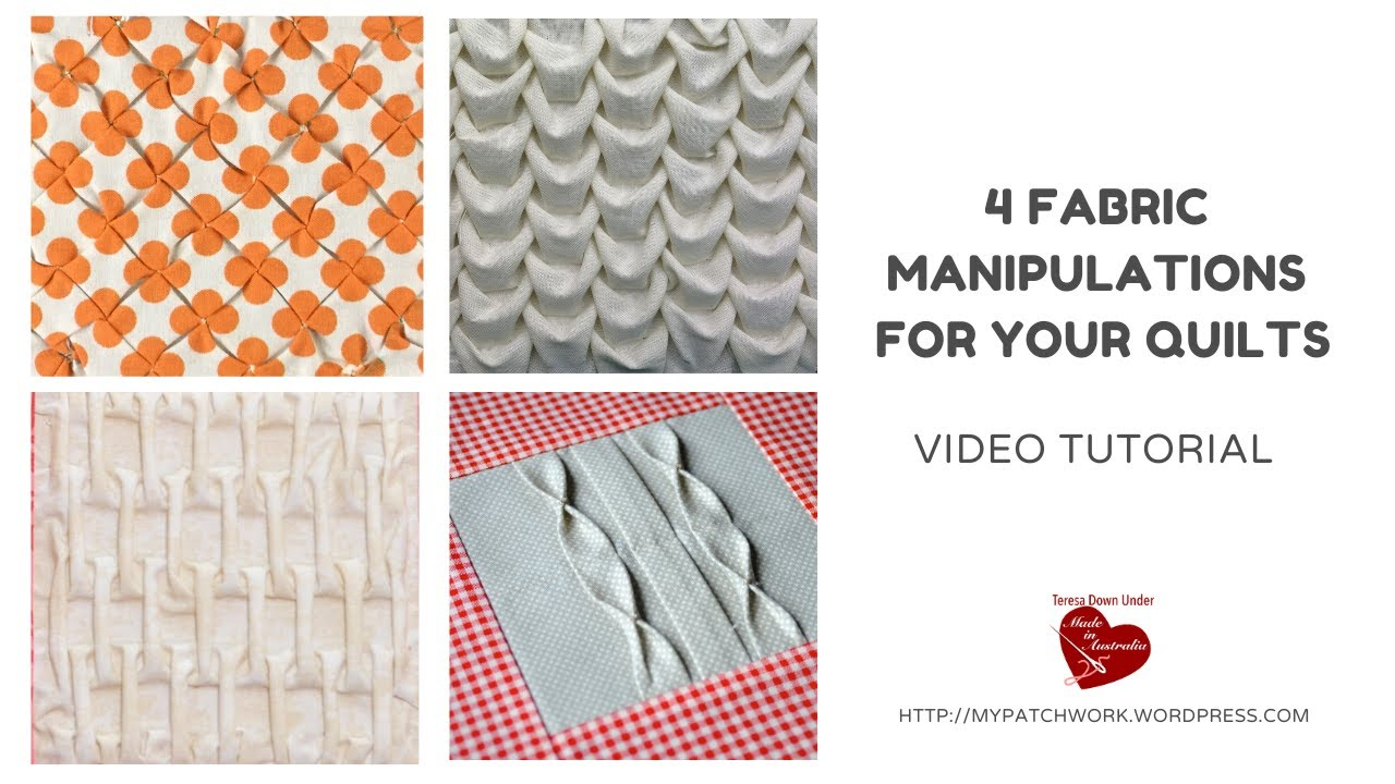 4 fabric manipulations for quilts