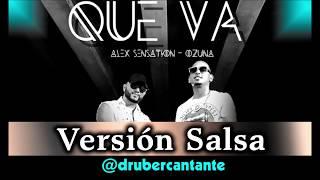 Que Va Alex Sensation Feat. Ozuna Versin Salsa Druber.mp3