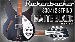 My DREAM Guitar - Rickenbacker 330/12: MATTE BLACK 4K (Unboxing & Review)