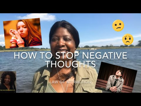 How To Control Negative Thoughts :  Law Of Attraction