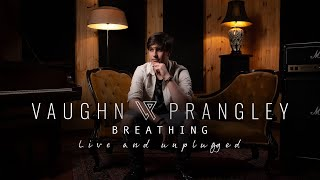 Vaughn Prangley   Breathing (Live and unplugged)