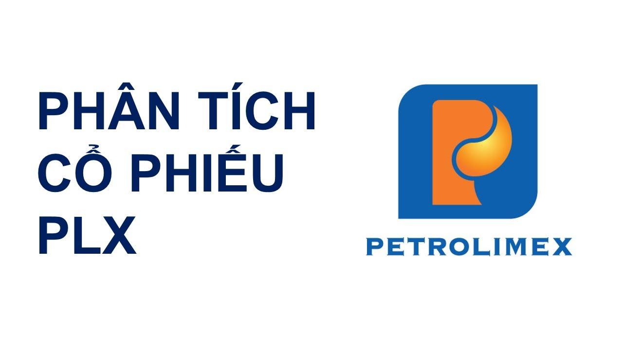 Phân tích cổ phiếu PLX (Petrolimex)