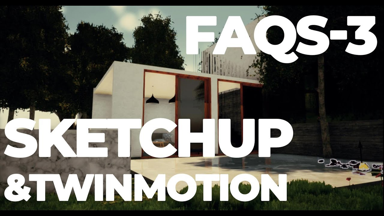 UPDATING A SKETCHUP IN TWINMOTION - FAQS 03 - Webdev Click