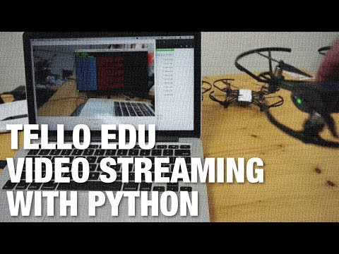 Streaming Video from Tello and Tello EDU Drones with Python