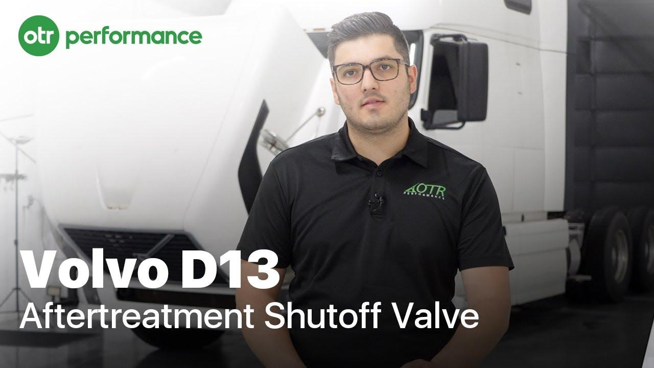 Bad AFTERTREATMENT Shutoff Valve on Volvo D13 Engine