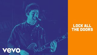 Noel Gallagher's High Flying Birds - Lock All The Doors(Noel Gallagher's High Flying Birds -
