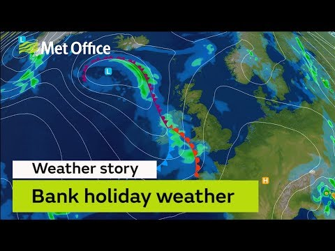 Bank holiday weather update - 22/08/18