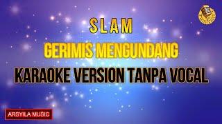 SLAM - Gerimis Mengundang   Karaoke Keyboard Tanpa Vokal