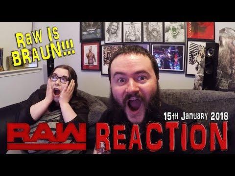 RAW IS BRAUN!!! WWE RAW REACTION 15TH JANUARY 2018
