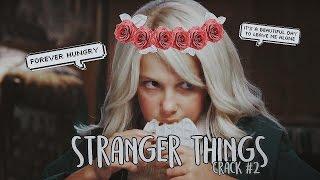 Stranger Things | ON CRACK #2
