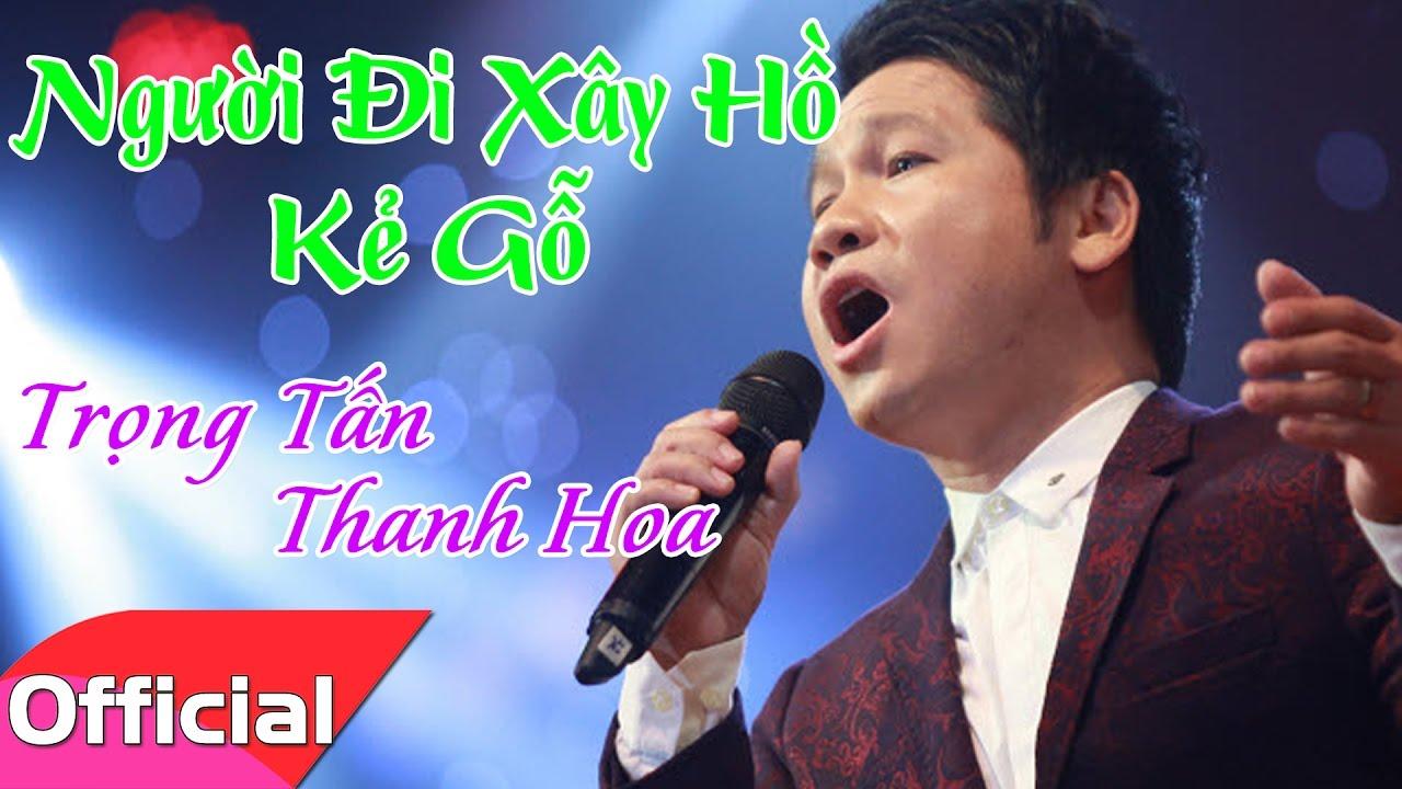 Người Đi Xây Hồ Kẻ Gỗ – Trọng Tấn ft. Thanh Hoa [Karaoke HD]