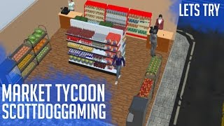 Market Tycoon Gameplay Let's Try Market Tycoon Shop Building Game - ScottDogGaming 🏪