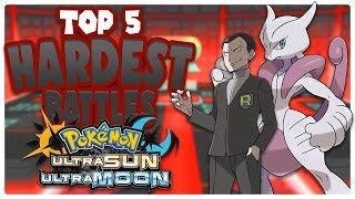top 5 hardest battles in ultra sun and moon
