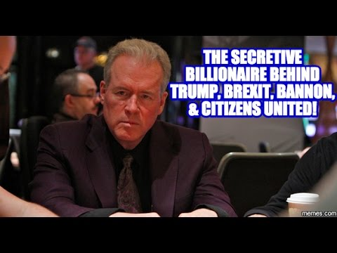 One Secretive Billionaire Created Trump, Brexit & Citizens United!