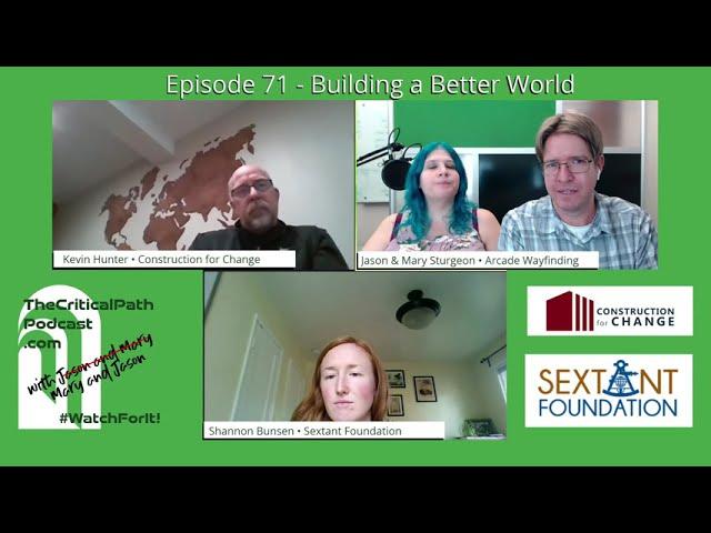 Episode 71 - Building a Better World