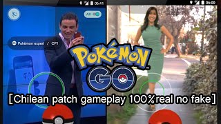 Pokémon Go [Chilean patch gameplay 100%real no fake]