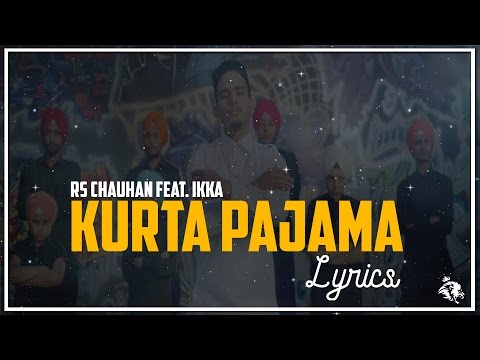 Kurta Pajama | Lyrics | RS Chauhan Feat. IKKA | Preet Hundal | Latest Punjabi Songs 2017 | Syco TM