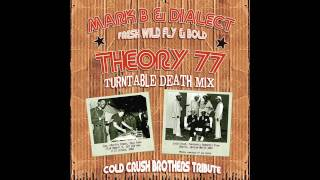 Mark B & Dialect - Fresh, Wild, Fly & Bold - Theory 77 Turntable Death Mix