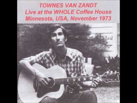 Townes Van Zandt The Whole Coffeehouse, University of Minnesota, Minneapolis, MN 1973 09 06