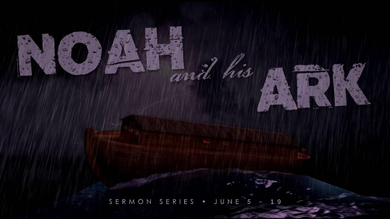 """Noah and His Ark"" Sermon Series Promo - YouTube"