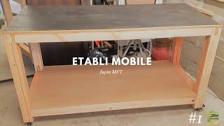 #1ère partie Etabli mobile façon MFT