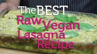 Delicious Raw Vegan Lasagna Recipe