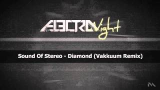Sound Of Stereo - Diamond (Vakkuum Remix)