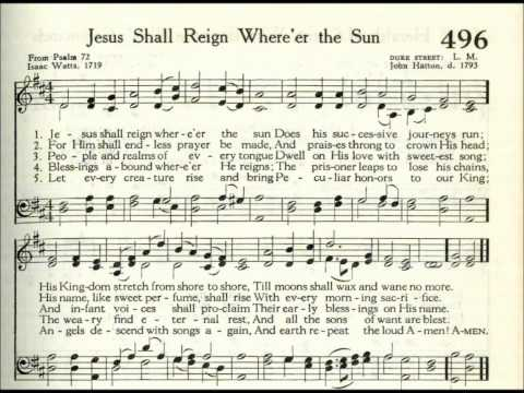 Jesus Shall Reign Where'er the Sun (Duke Street)