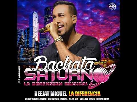 Bachata 2020 Saturno La Dimension Musical Prodc By Dj Miguel La Diferencia