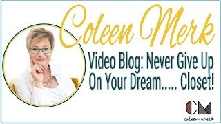 Never Give Up On Your Dream...Closet! - Motivational Keynote Speaker - Coleen Merk