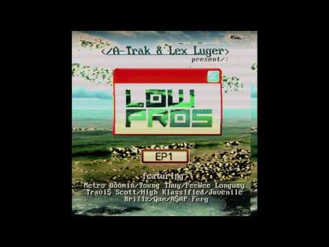 Low Pros - 100 Bottles Remix feat. Travi$ Scott & A$AP Ferg (prod. A-Trak & Lex Luger)