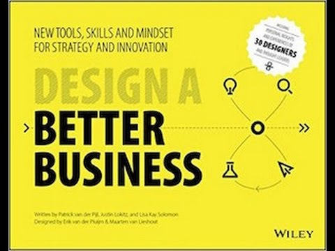 How To Design A Better Business: New Tools, Skills, And Mindsets For Strategy And Innovation
