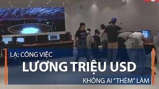"""Lạ: Công việc lương triệu USD không ai """"thèm"""" làm   VTC1"""